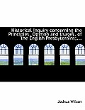 Historical Inquiry Concerning the Principles, Opinion and Usages, of the English Presbyterains;...