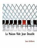 La Maison Vide Jean Deuz Le