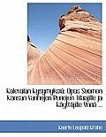Kalevalan Kysymyksi: Opas Suomen Kansan Vanhojen Runojen Tilaajille Ja Kyttjille Ynn ... (Large Print)