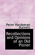 Recollections and Opinions of an Old Pioner