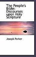 The People's Bible: Discourses Upon Holy Scripture