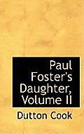 Paul Foster's Daughter, Volume II