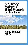 Sir Henry Maine; A Brief Memoir of His Life