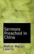 Sermons Preached in China