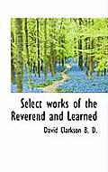 Select Works of the Reverend and Learned