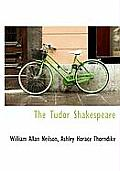 The Tudor Shakespeare