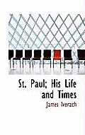 St. Paul; His Life and Times