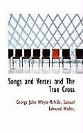 Songs and Verses and the True Cross