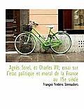 Agn?'s Sorel, Et Charles VII; Essai Sur L' Tat Politique Et Moral de La France Au 15e Si Cle