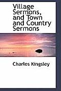 Village Sermons, and Town and Country Sermons