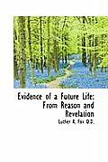 Evidence of a Future Life: From Reason and Revelation