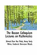 The Boston Colloquium Lectures on Mathematics