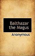 Balthazar the Magus