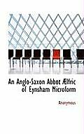 An Anglo-Saxon Abbot Aelfric of Eynsham Microform