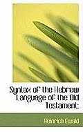 Syntax of the Hebrew Language of the Old Testament;