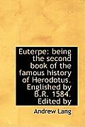 Euterpe: Being the Second Book of the Famous History of Herodotus. Englished by B.R. 1584. Edited by