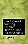 Handbook of Painting. German, Flemish, and Dutch Schools