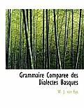 Grammaire Compar E Des Dialectes Basques