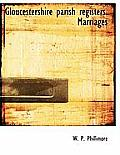 Gloucestershire Parish Registers. Marriages