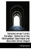 Sermons on Our Lord's Parables: Delivered at the Metropolitan Tabernacle and New Park Street Chapel