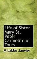 Life of Sister Mary St. Peter Carmelite of Tours
