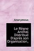 Le R Gne Animal Distribu D'Apr?'s Son Organisation,