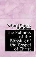 The Fullness of the Blessing of the Gospel of Christ