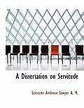 A Dissertation on Servitude