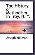 The History of Methodism in Troy, N. Y.