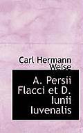 A. Persii Flacci Et D. Iunii Iuvenalis