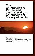 The Anthropological Review, and Journal of the Anthropological Society of London