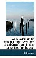 Annual Report Of The Receipts & Expenditures Of The City Of Laconia, New Hampshire: For The Year by N. H. Laconia