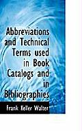 Abbreviations and Technical Terms Used in Book Catalogs and in Bibliographies