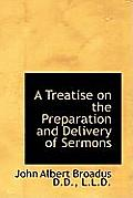 A Treatise on the Preparation and Delivery of Sermons