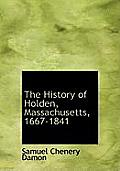 The History of Holden, Massachusetts, 1667-1841