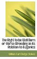 The Right to Be Well Born or Horse Breeding in Its Relation to Eugenics