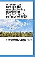 A Home Tour Through the Manufacturing Districts of England, in the Summer of 1835