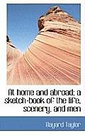 At Home and Abroad; A Sketch-Book of the Life, Scenery, and Men
