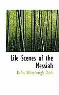 Life Scenes of the Messiah