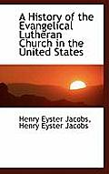 A History of the Evangelical Lutheran Church in the United States