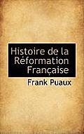Histoire de La Reformation Francaise