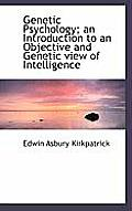Genetic Psychology; An Introduction to an Objective and Genetic View of Intelligence