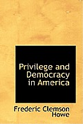 Privilege and Democracy in America