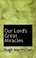 Our Lord's Great Miracles