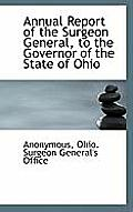 Annual Report of the Surgeon General, to the Governor of the State of Ohio