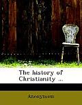 The History of Christianity ...