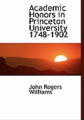 Academic Honors in Princeton University 1748-1902