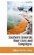 Southern Generals Their Lives and Campaigns.