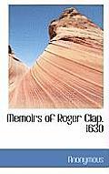 Memoirs of Roger Clap. 1630