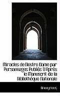 Miracles de Nostre Dame Par Personnages Publi?'s D'Apr?'s Le Manuscrit de La Biblioth Que Nationale